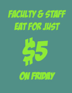 Graphic with text: Faculty & Staff Eat for Just $5 on Friday