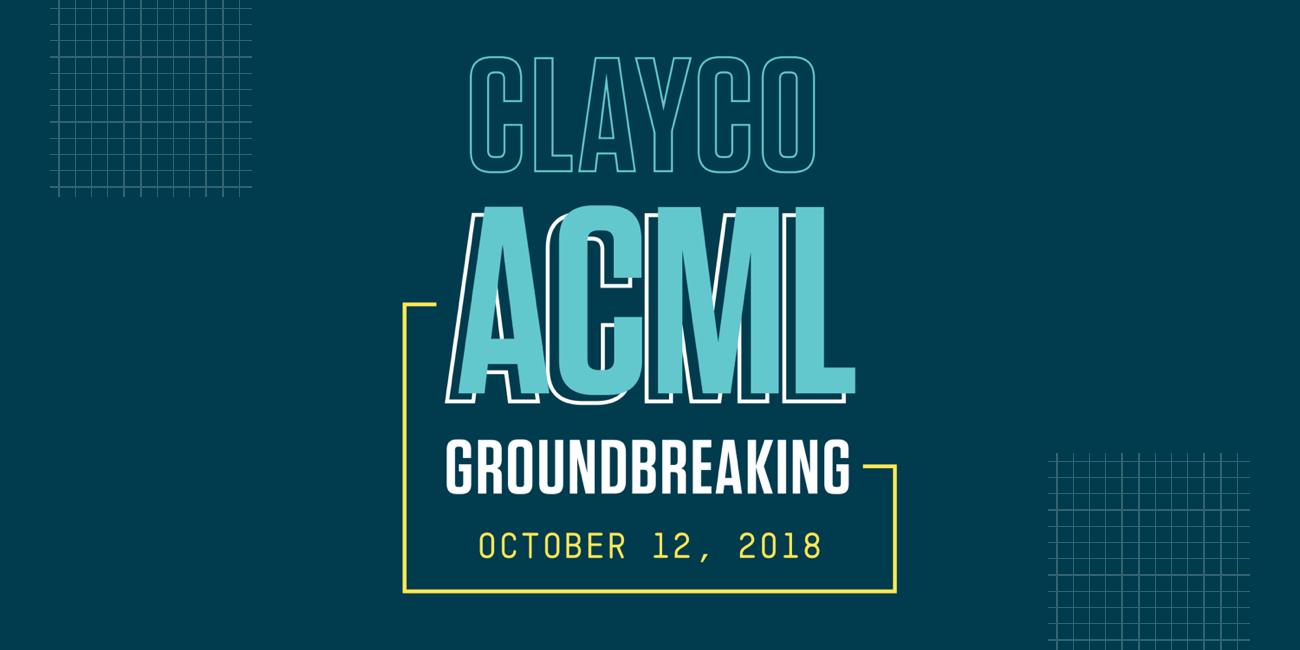 Graphic: CLAYCO ACML Groundbreaking Oct. 12, 2018