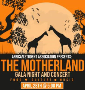 AFRICAN STUDENT ASSOCIATION PRESENTS: THE MOTHERLAND GALA NIGHT AND CONCERT