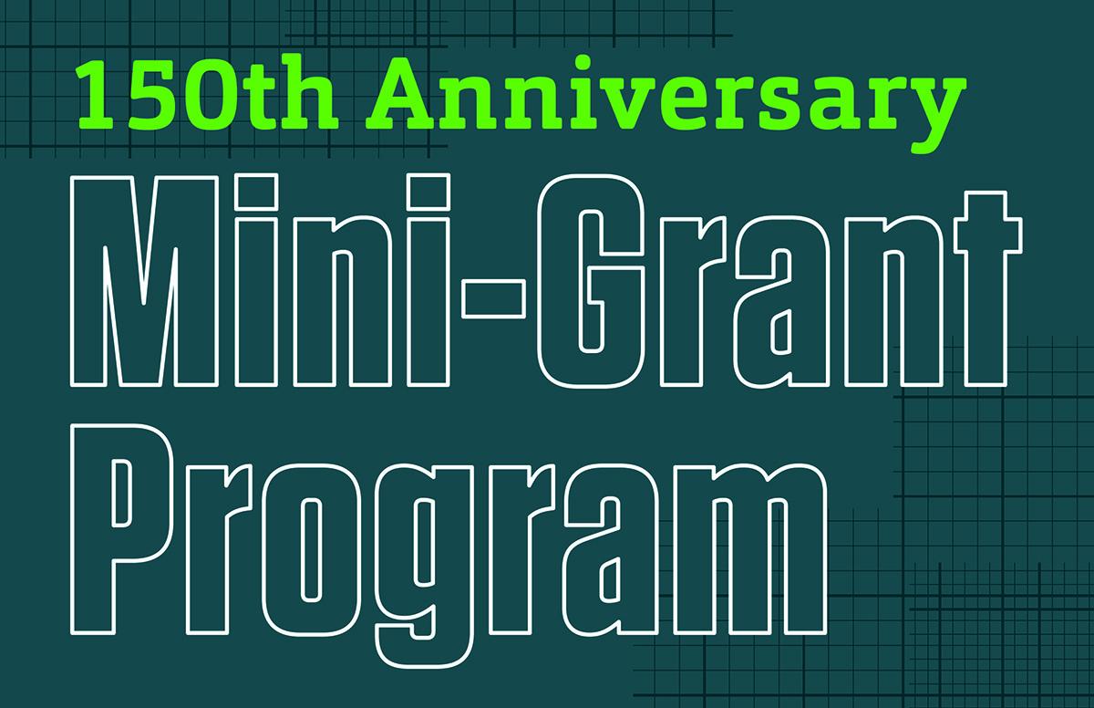 150th Anniversary Mini-Grant Program
