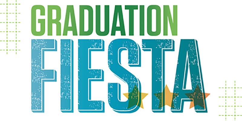 December graduates, come celebrate at the Graduation Fiesta!