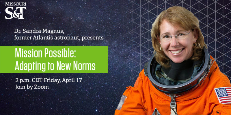 Join Dr. Sandra Magnus, former Atlantis astronaut, for April 17 webinar